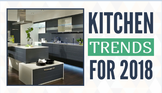 Kitchen Trends for 2018 – Infographic